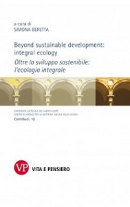 Copertina di 'Beyond sustainable development: integral ecology - Oltre lo sviluppo sostenibile: l'ecologia integrale.'