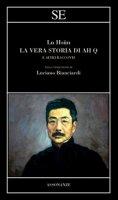 La vera storia di Ah Q e altri racconti - Lu Hsün
