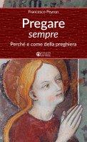 Pregare sempre - Francesco Peyron