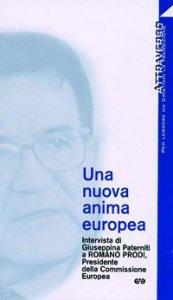 Copertina di 'Una nuova anima europea. Intervista di G. Paterniti a Romano Prodi'