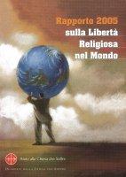 Rapporto 2005 sulla libertà religiosa nel mondo - A. Tamburrini