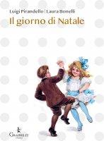 Il giorno di Natale - Luigi Pirandello , Laura Bonelli