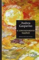 Il Comandamento nuovo - Andrea Gasparino