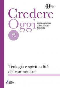 Copertina di 'Credere Oggi. 238: Teologia e spiritualità del camminare (4/2020)'