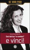 Esci dal tuo «s-comfort» e vinci! - Gigliarelli M. Paola