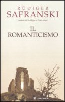 Il Romanticismo - Safranski Rüdiger
