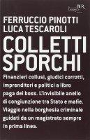 Colletti sporchi - Ferruccio Pinotti, Luca Tescaroli
