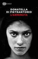 L' Arminuta - Di Pietrantonio Donatella