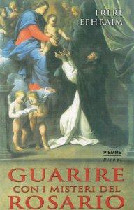 Copertina di 'Guarire con i misteri del rosario'