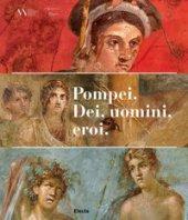 Pompei. Dei, uomini, eroi. Catalogo della mostra (San Pietroburgo)