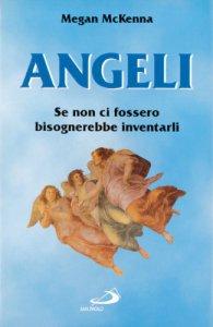 Copertina di 'Angeli. Se non ci fossero bisognerebbe inventarli'