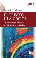 Il creato e la Croce - Elizabeth A. Johnson