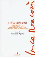 Prove di autobiografia - Ronconi Luca