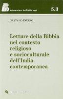 Letture della Bibbia nel contesto religioso e socioculturale dell'India contemporanea - Favaro Gaetano