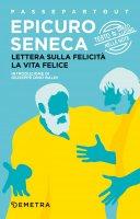 Lettera sulla felicità - La vita felice - Epicuro,  Seneca