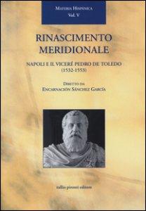 Copertina di 'Rinascimento meridionale. Napoli e il viceré Pedro de Toledo (1532-1553)'
