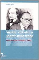 Santità «feriale» e santità nella storia. Cesare Guasti e Giorgio La Pira - Doni Rodolfo