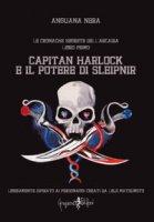 Capitan Harlock e il potere di Sleipnir. Le cronache segrete dell'Arcadia - Anguana Nera