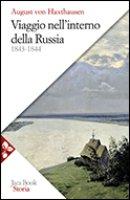 Viaggio nell'interno della Russia 1843-1844 - von Haxthausen August