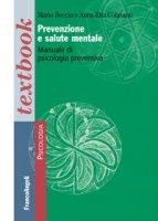 Prevenzione e salute mentale. Manuale di psicologia preventiva - Becciu Mario, Colasanti Anna R.