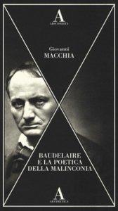 Copertina di 'Baudelaire e la poetica della malinconia'