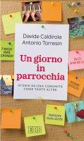 Un Giorno in parrocchia - Davide Caldirola,  Antonio Torresin
