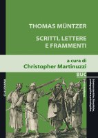 Scritti, Lettere e Frammenti - Thomas Muntzer