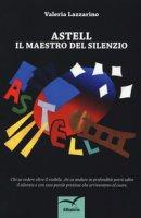 Astell. Il maestro del silenzio - Lazzarino Valeria