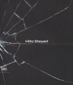 Copertina di 'Hito Steyerl. The city of broken windows. Ediz. italiana'