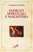 Esercizi spirituali e magistero - Ignazio di Loyola (sant')