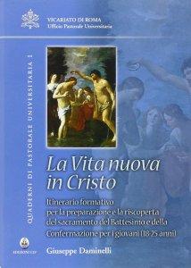 Copertina di 'La vita nuova in Cristo'
