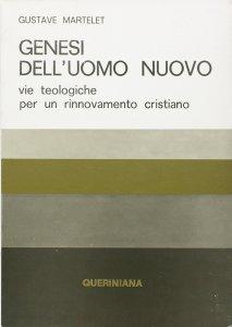 Copertina di 'Genesi dell'uomo nuovo. Vie teologiche per un rinnovamento cristiano'