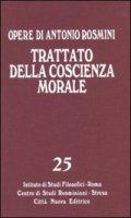 Trattato della coscienza morale - Rosmini Antonio
