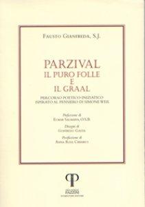 Copertina di 'Parzival, il puro folle e il graal. Percorso poetico-iniziatico ispirato al pensiero di Simone Weil.'