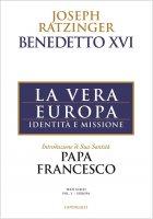 La vera Europa - Benedetto XVI (Joseph Ratzinger)
