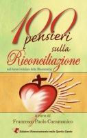 100 pensieri sulla riconciliazione - Francesco Paolo Caramanico