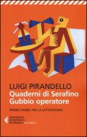 Quaderni di Serafino Gubbio operatore - Pirandello Luigi