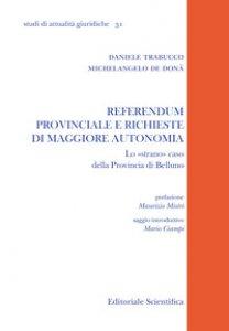 Copertina di 'Referendum provinciale e richieste di maggiore autonomia. Lo «strano» caso della provincia di Belluno'