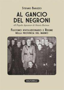 Copertina di 'Al gancio del Negroni. «Il popolo apuano» di Stanis Ruinas'