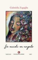 Se uccidi un angelo - Zagaglia Gabriella
