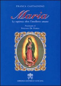 Copertina di 'Maria. La sapienza oltre l'intelletto umano'