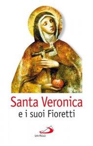 Copertina di 'Santa Veronica e i suoi fioretti'