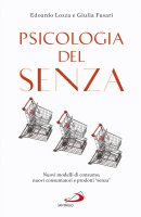 Psicologia del Senza - Edoardo Lozza , Giulia Fusari