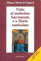Visite al santissimo sacramento e a Maria santissima - Alfonso Maria de' Liguori (sant')