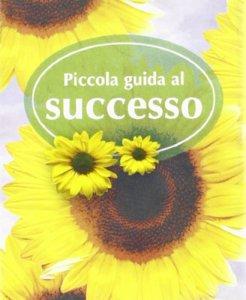 Copertina di 'Piccola guida al successo'