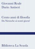 Cento anni di filosofia - Giovanni Reale, Dario Antiseri