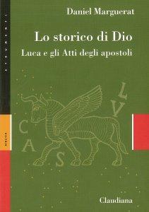 Copertina di 'Lo storico di Dio. Luca e gli Atti degli Apostoli'