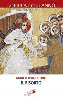 Risorto. Vivere il Tempo di Pasqua (Il) - Marco D'Agostino