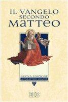 Il Vangelo secondo Matteo. Ediz. a caratteri grandi