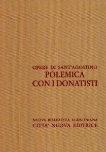 Copertina di 'Opera omnia vol. XVI/1 - Polemica con i Donatisti III'